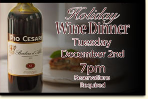 Holiday Wine Dinner - Pio Caseare Wineyard